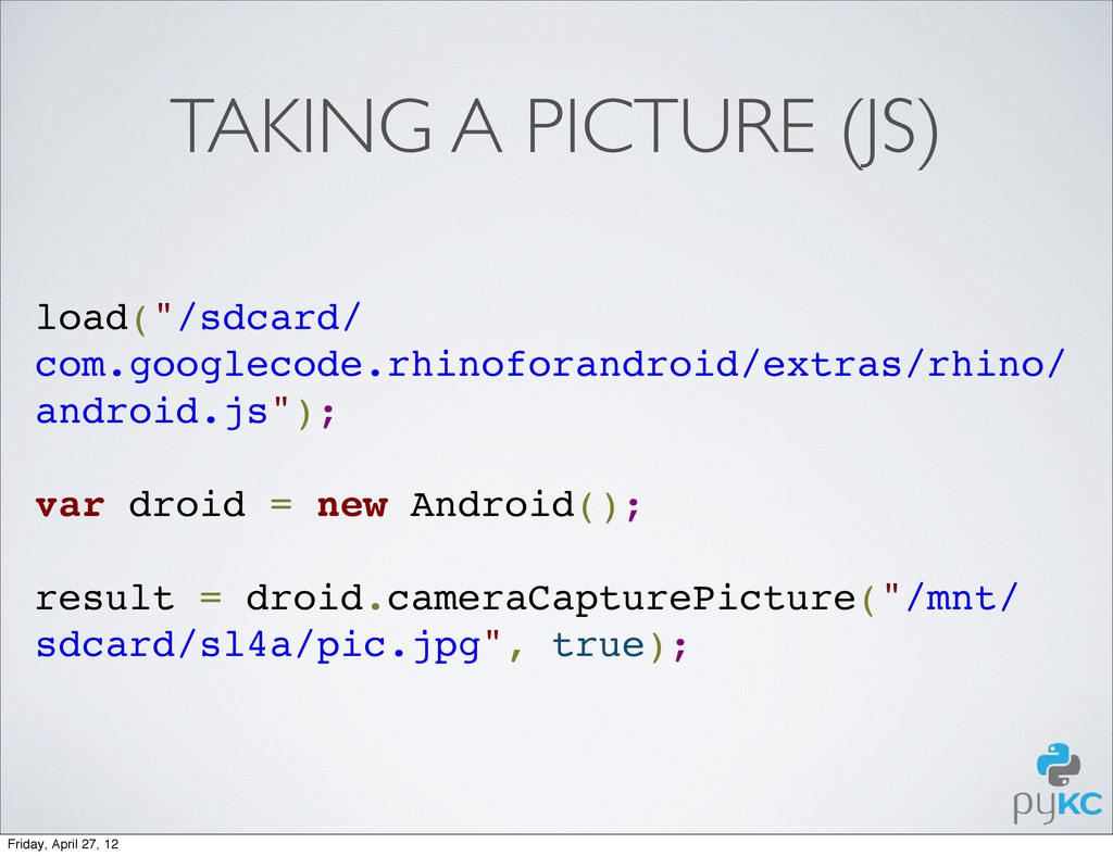 "TAKING A PICTURE (JS) load(""/sdcard/ com.google..."