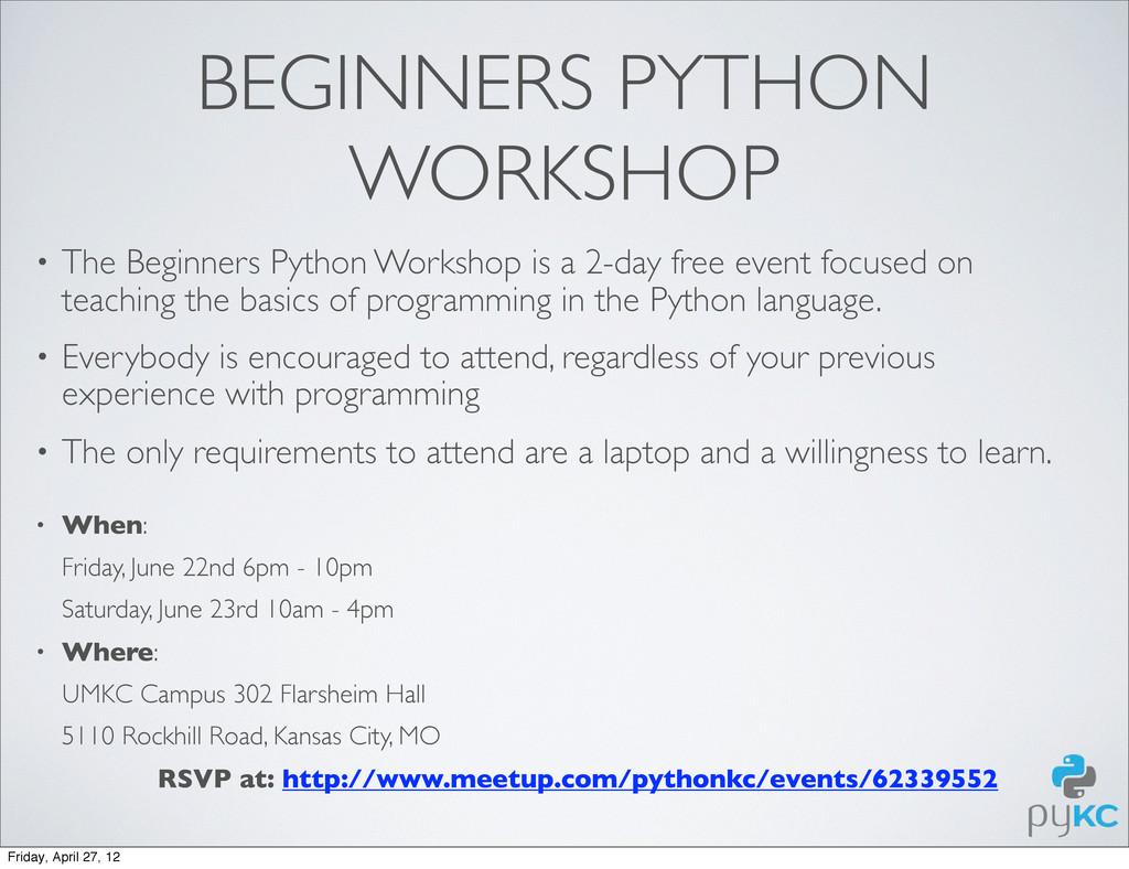 BEGINNERS PYTHON WORKSHOP • The Beginners Pytho...