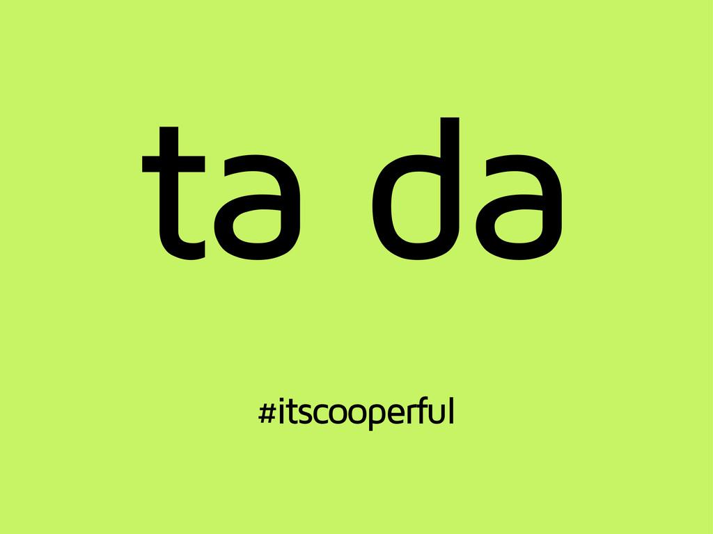 ta da #itscooperful