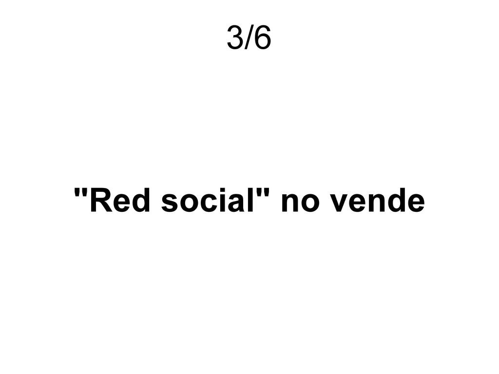 """Red social"" no vende 3/6"