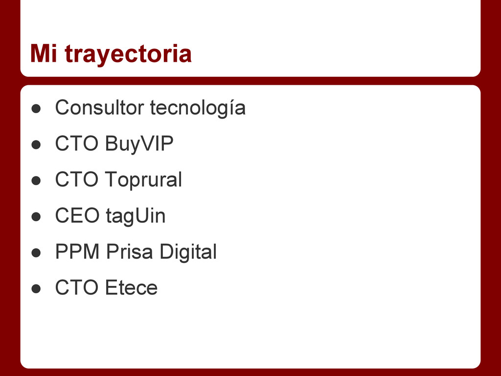 Mi trayectoria ● Consultor tecnología ● CTO Buy...