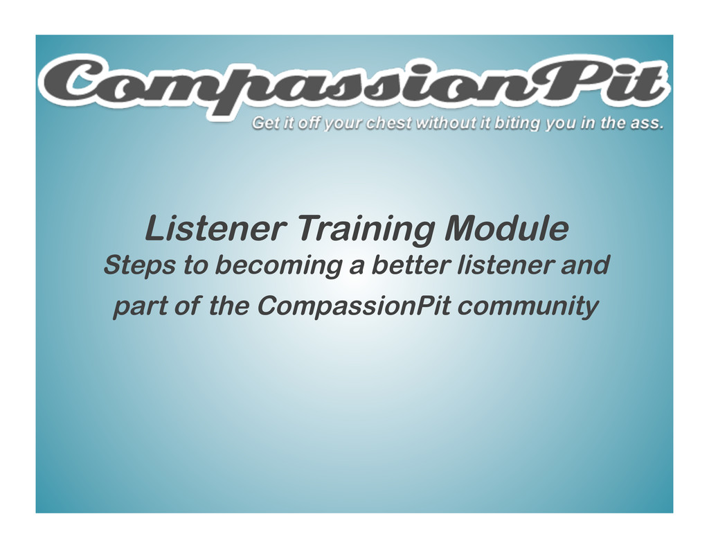 Listener Training Module Steps to becoming a be...