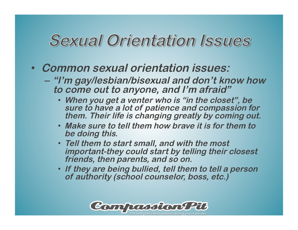 "•  Common sexual orientation issues: –  ""I'm ga..."
