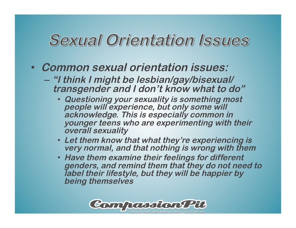 "•  Common sexual orientation issues: –  ""I thin..."