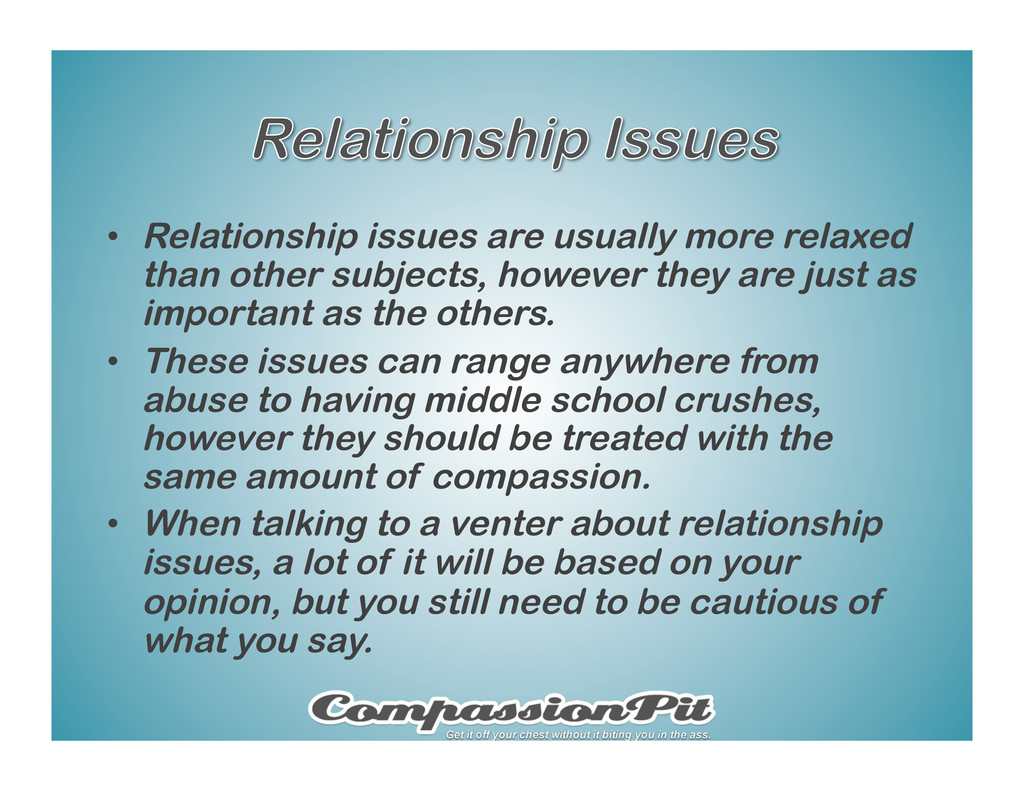 •  Relationship issues are usually more relaxed...