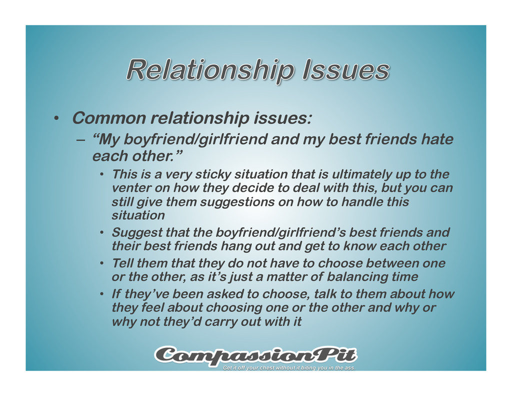 "•  Common relationship issues: –  ""My boyfriend..."