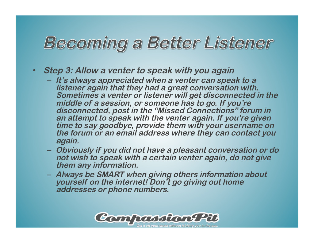 •  Step 3: Allow a venter to speak with you aga...