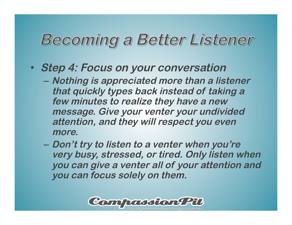 •  Step 4: Focus on your conversation –  Nothin...