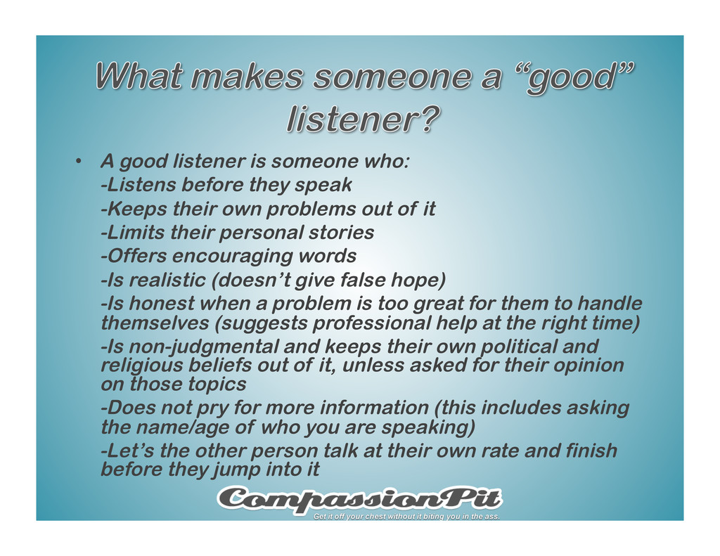 •  A good listener is someone who: -Listens bef...