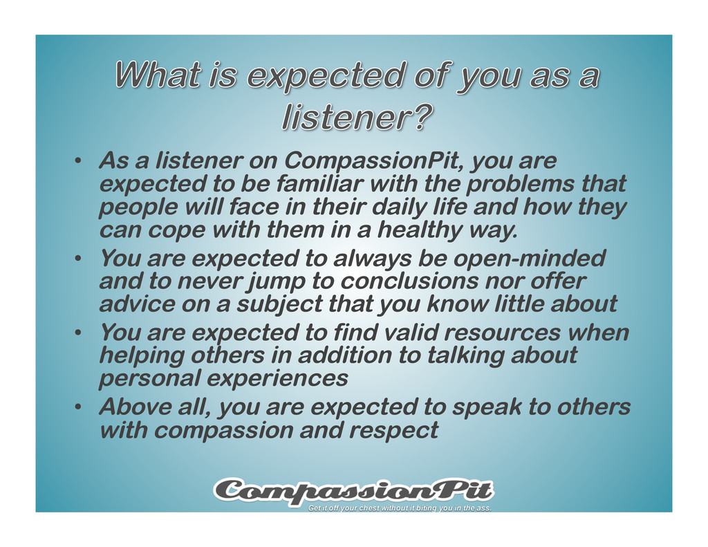 •  As a listener on CompassionPit, you are expe...