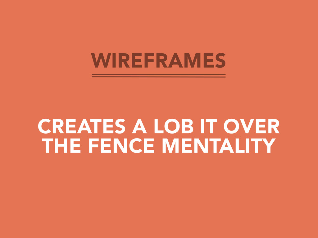WIREFRAMES CREATES A LOB IT OVER THE FENCE MENT...