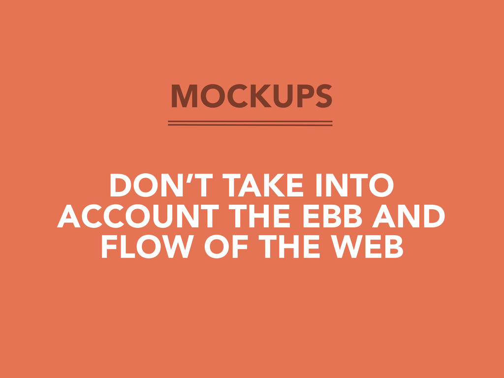MOCKUPS DON'T TAKE INTO ACCOUNT THE EBB AND FLO...