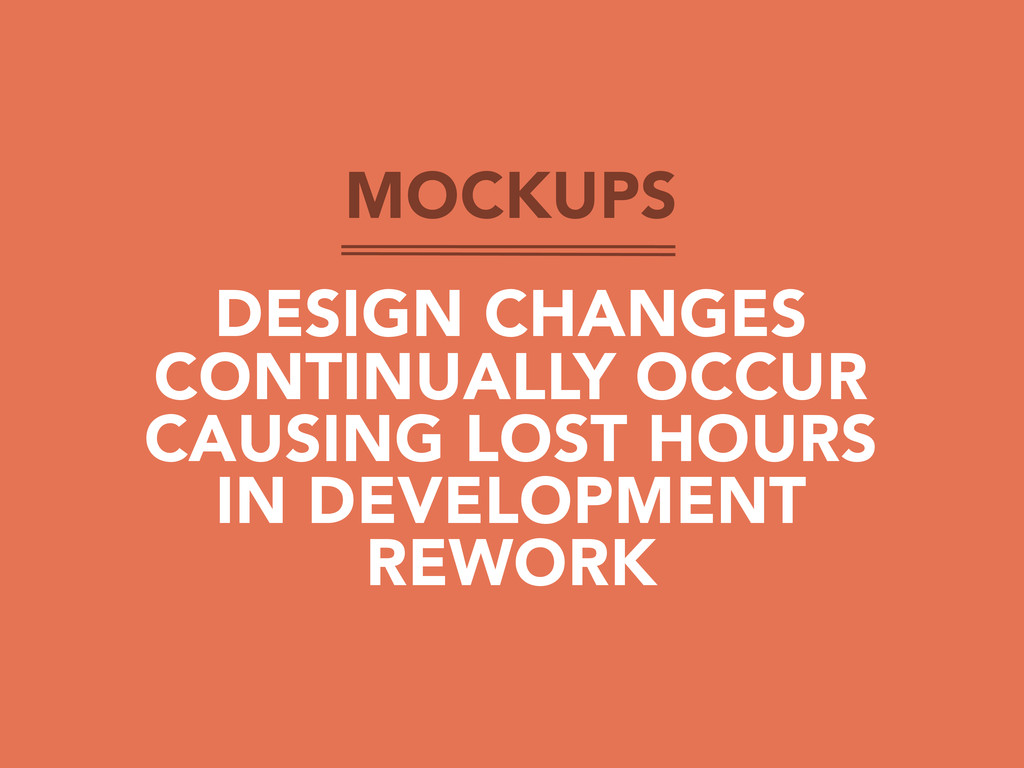 MOCKUPS DESIGN CHANGES CONTINUALLY OCCUR CAUSIN...