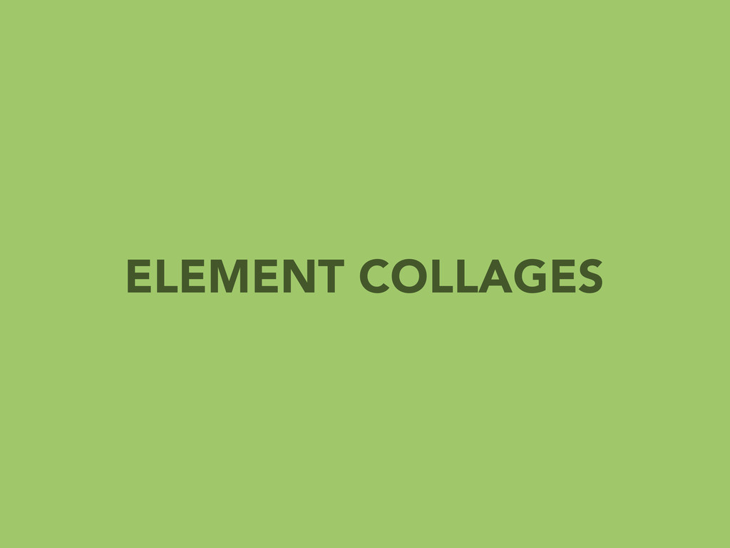 ELEMENT COLLAGES