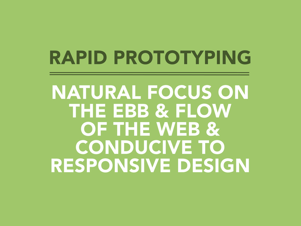 RAPID PROTOTYPING NATURAL FOCUS ON THE EBB & FL...
