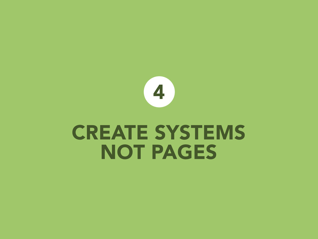 CREATE SYSTEMS NOT PAGES 4