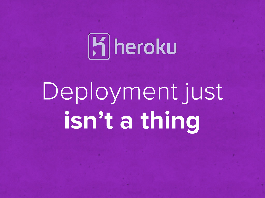 Deployment just isn't a thing