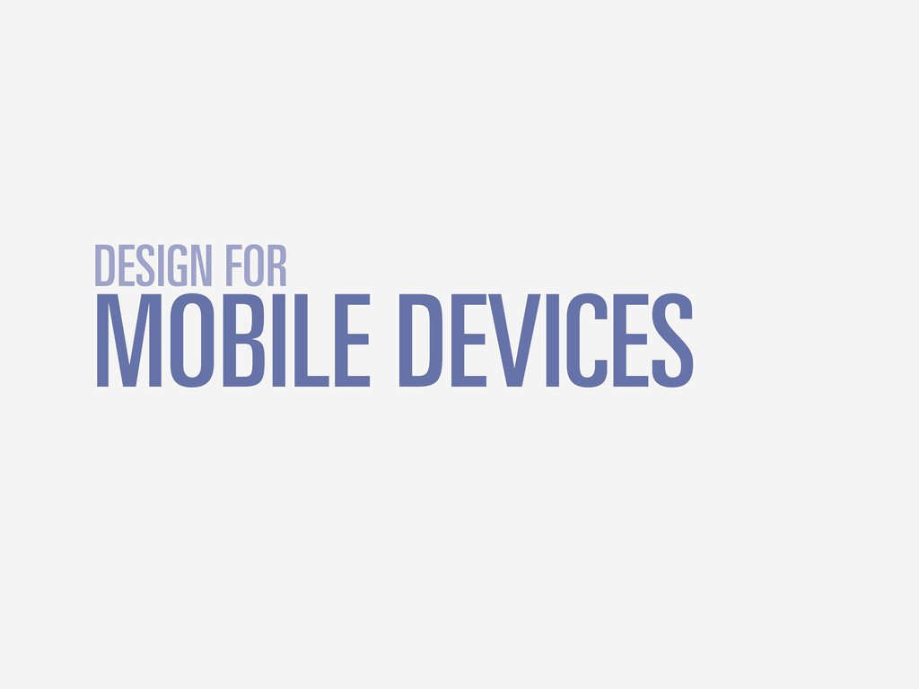 MOBILE DEVICES DESIGN FOR