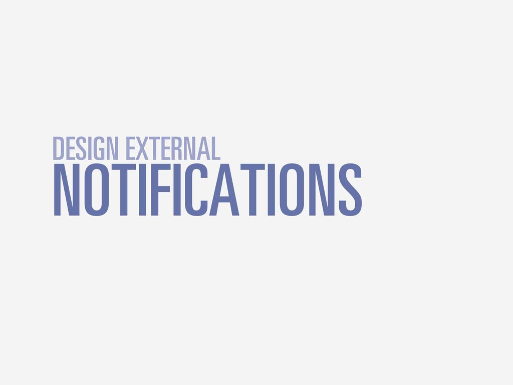 NOTIFICATIONS DESIGN EXTERNAL