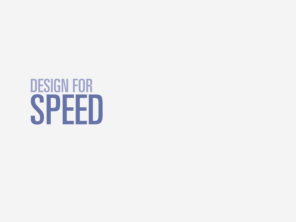SPEED DESIGN FOR