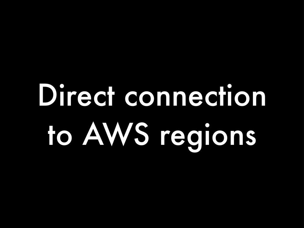 Direct connection to AWS regions