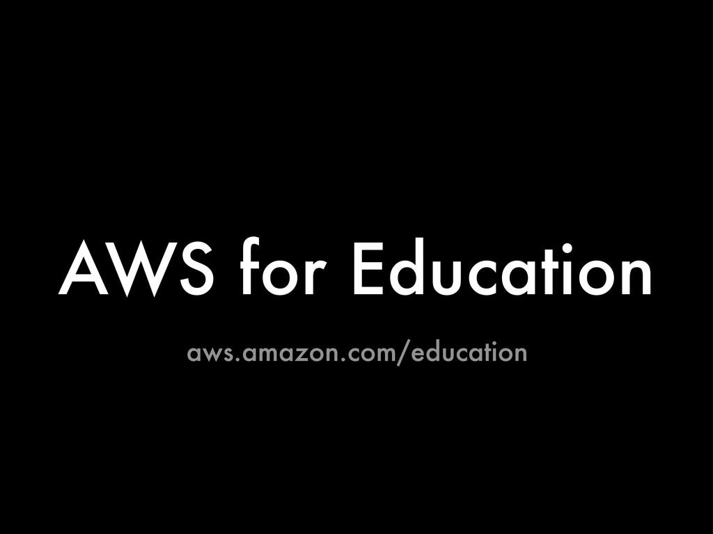 AWS for Education aws.amazon.com/education