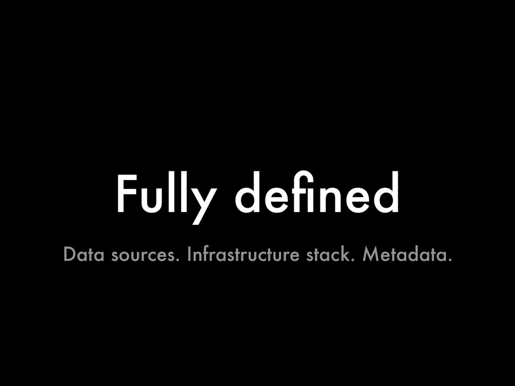 Fully defined Data sources. Infrastructure stack...