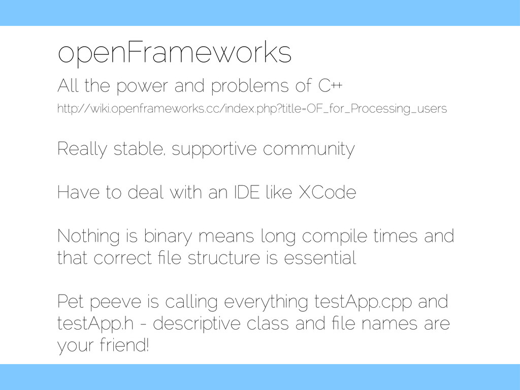 openFrameworks All the power and problems of C+...