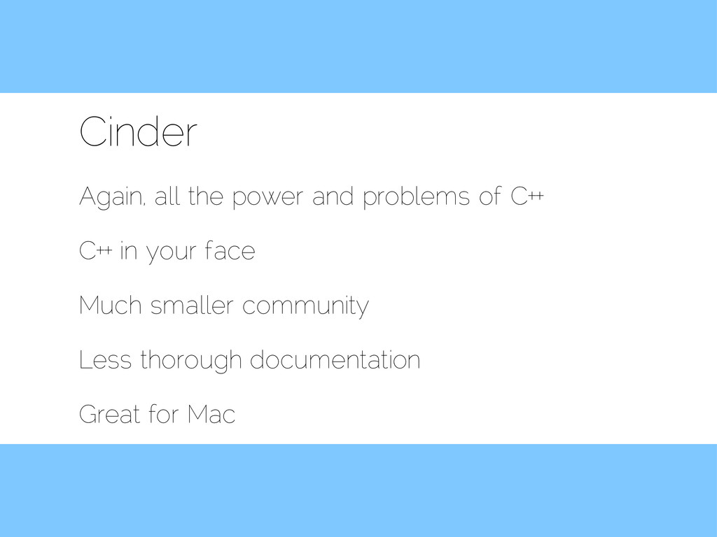 Cinder Again, all the power and problems of C++...