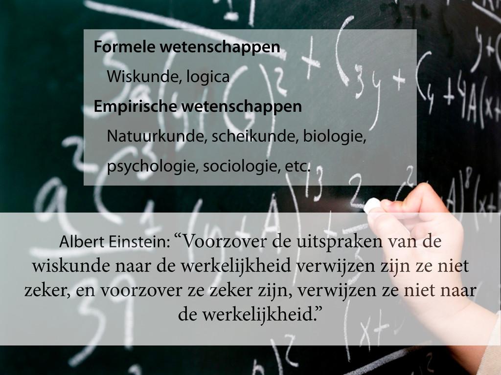 Formele wetenschappen Wiskunde, logica Empirisc...