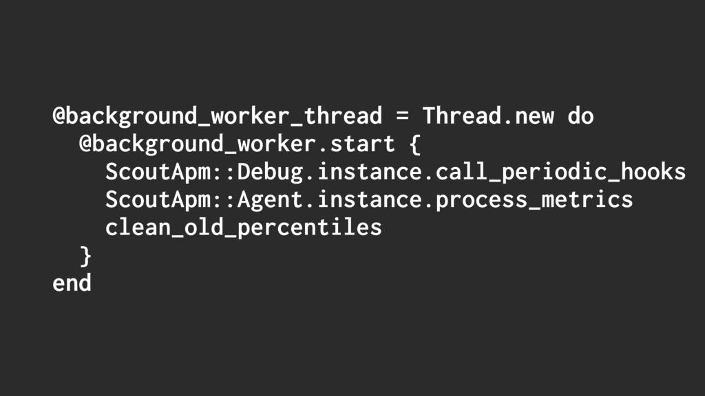 @background_worker_thread = Thread.new do @back...