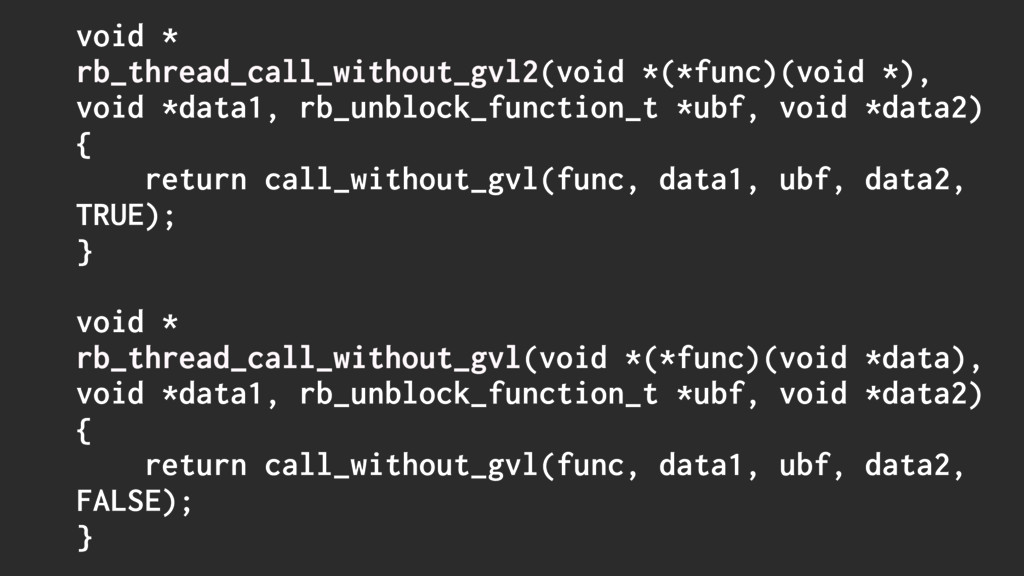 void * rb_thread_call_without_gvl2(void *(*func...