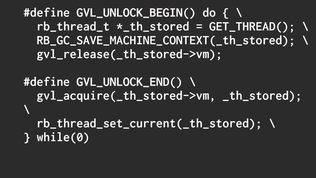 #define GVL_UNLOCK_BEGIN() do { \ rb_thread_t *...