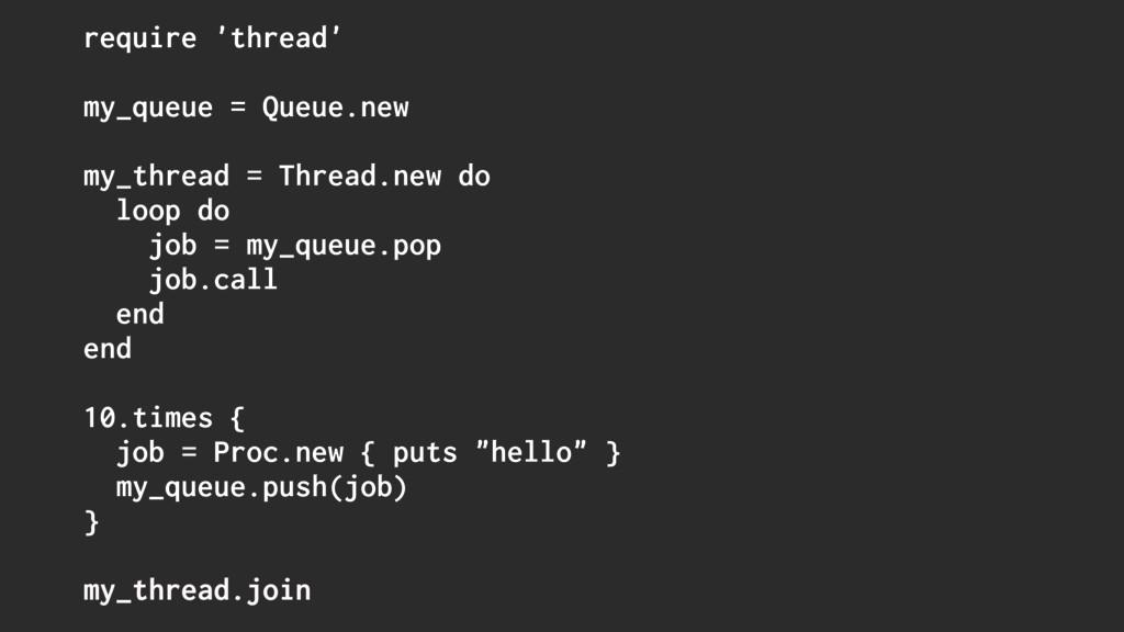 require 'thread' my_queue = Queue.new my_thread...