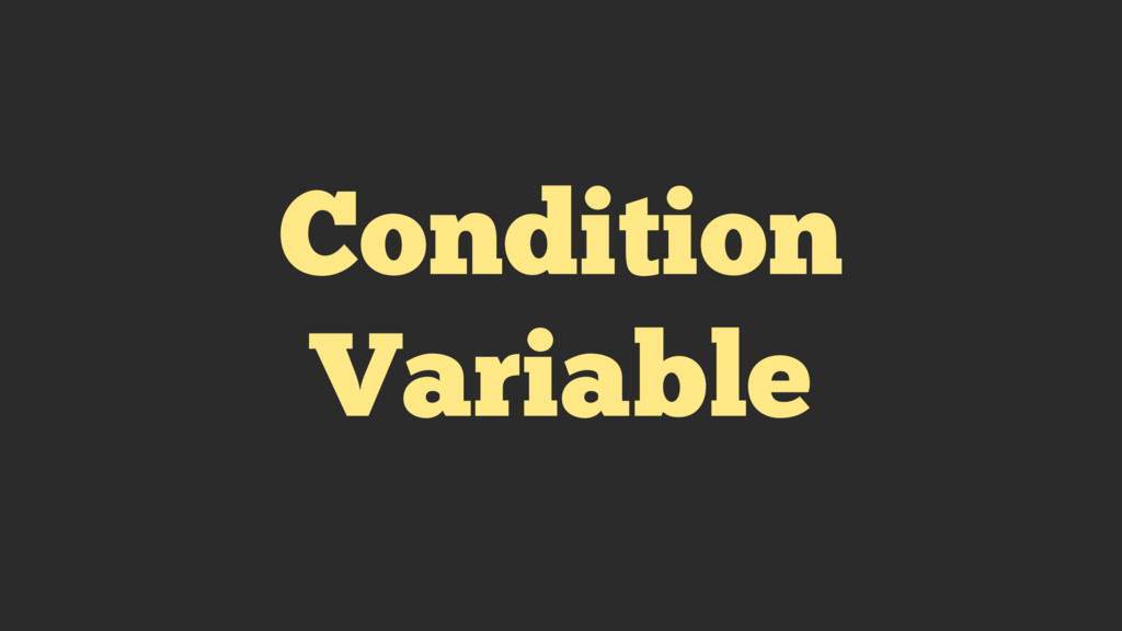 Condition Variable