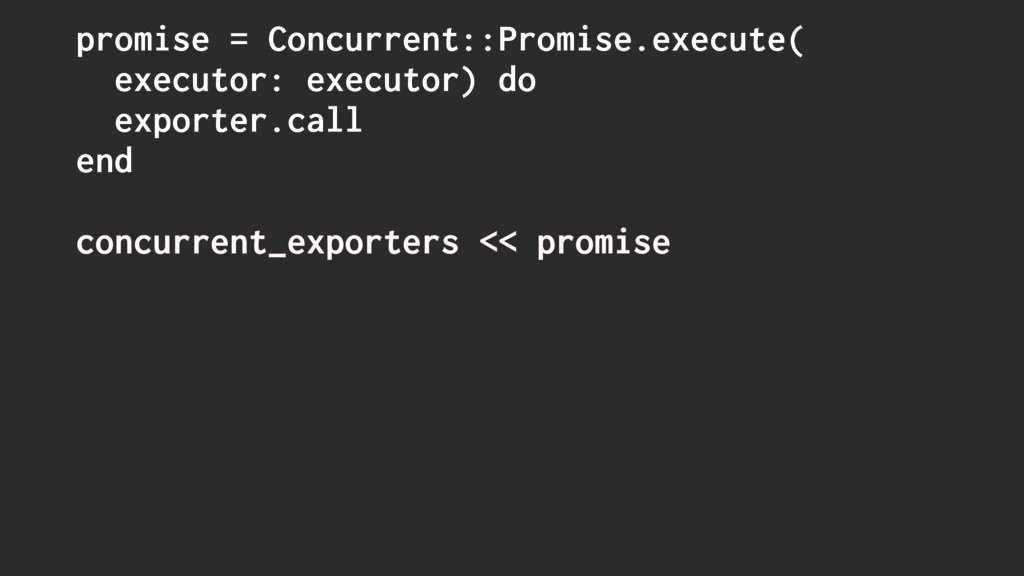 promise = Concurrent::Promise.execute( executor...