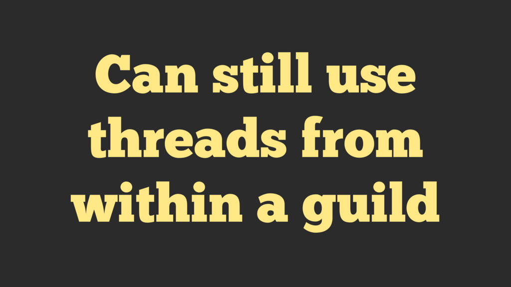 Can still use threads from within a guild