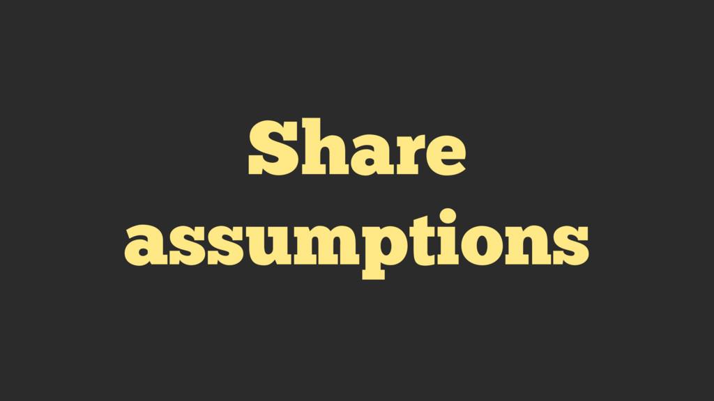 Share assumptions