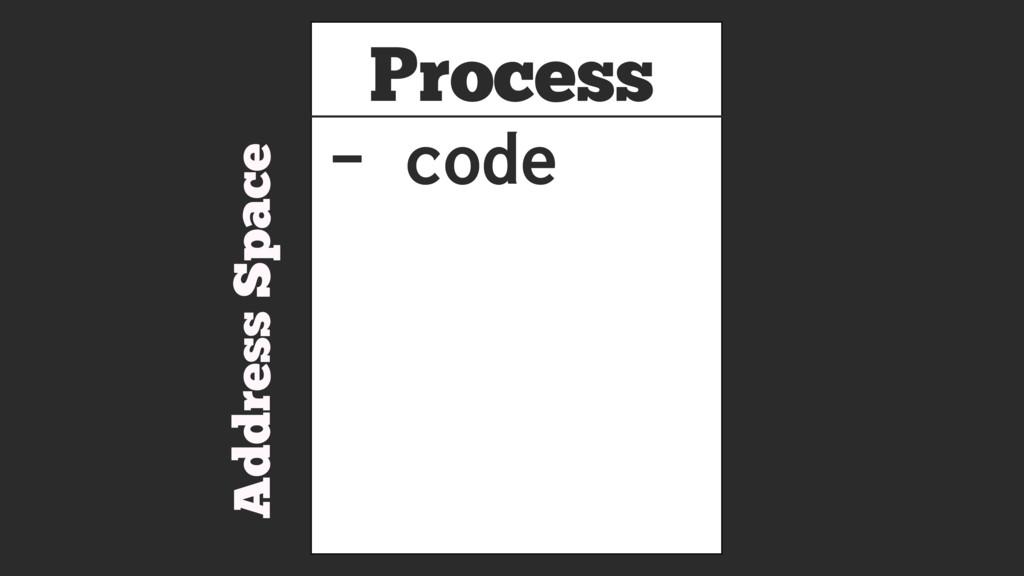 Process Address Space - code