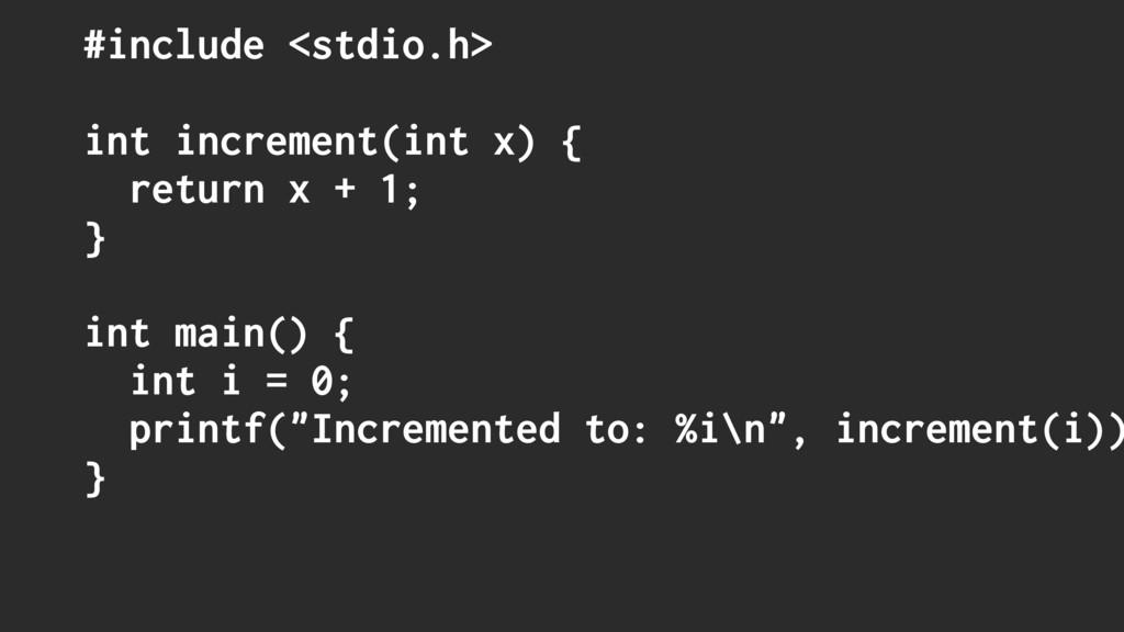 #include <stdio.h> int increment(int x) { retur...