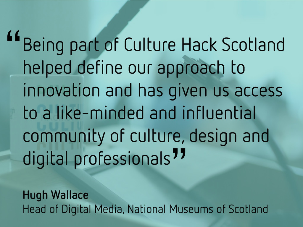 Being part of Culture Hack Scotland helped defin...