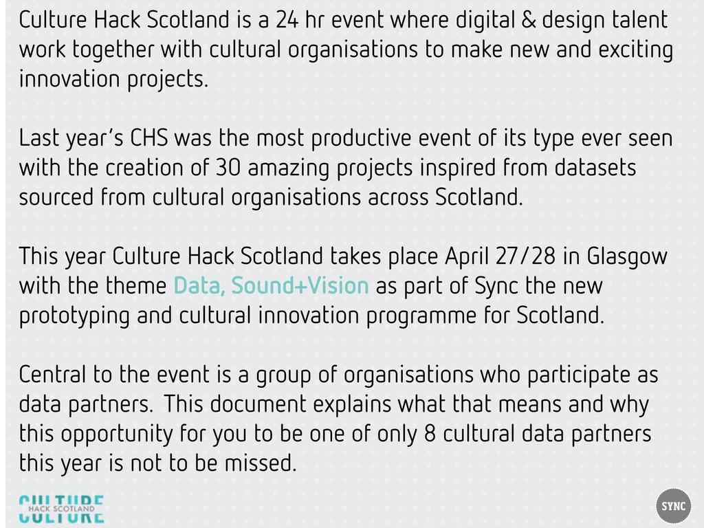 Culture Hack Scotland is a 24 hr event where di...