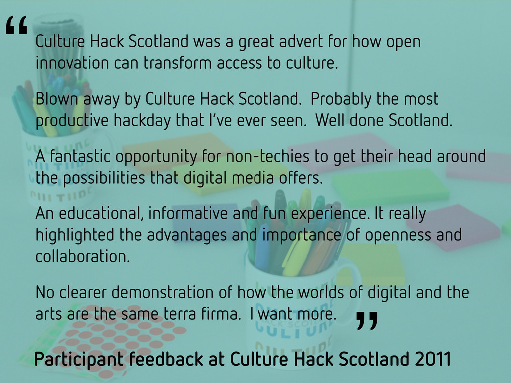 Culture Hack Scotland was a great advert for ho...