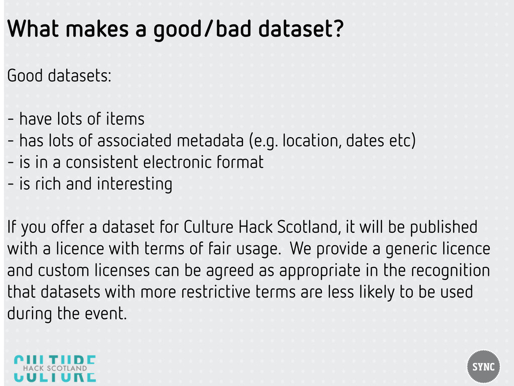 What makes a good/bad dataset? Good datasets: -...