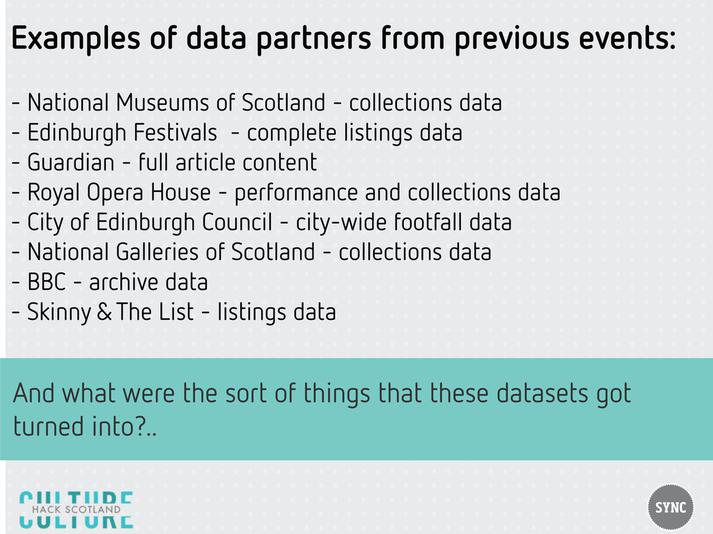 Examples of data partners from previous events:...