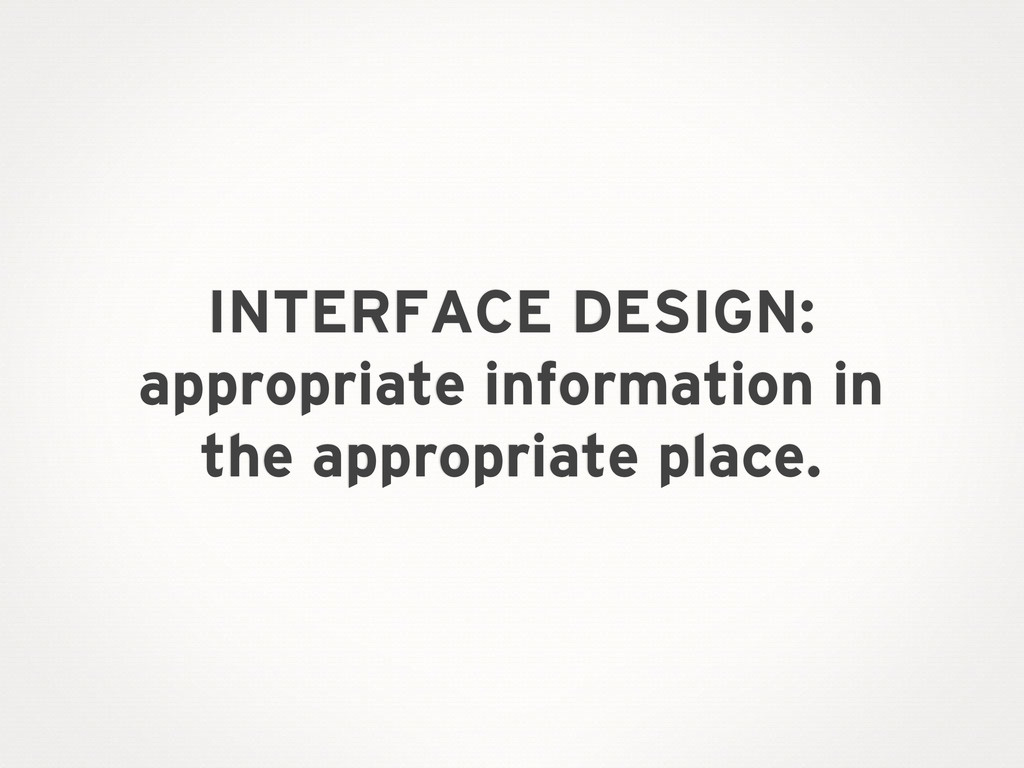 INTERFACE DESIGN: appropriate information in th...