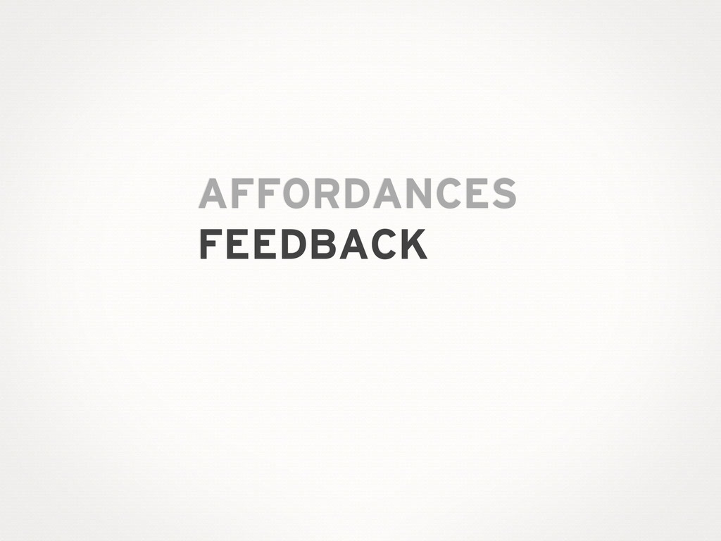 AFFORDANCES FEEDBACK