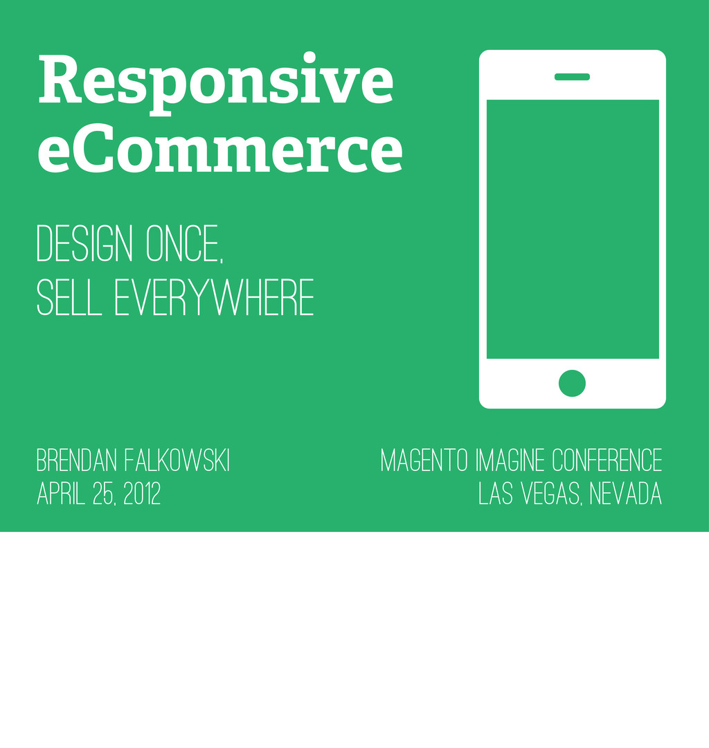 Design Once, Sell Everywhere Responsive eCommer...