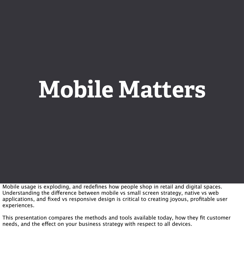 Mobile Matters Mobile usage is exploding, and r...