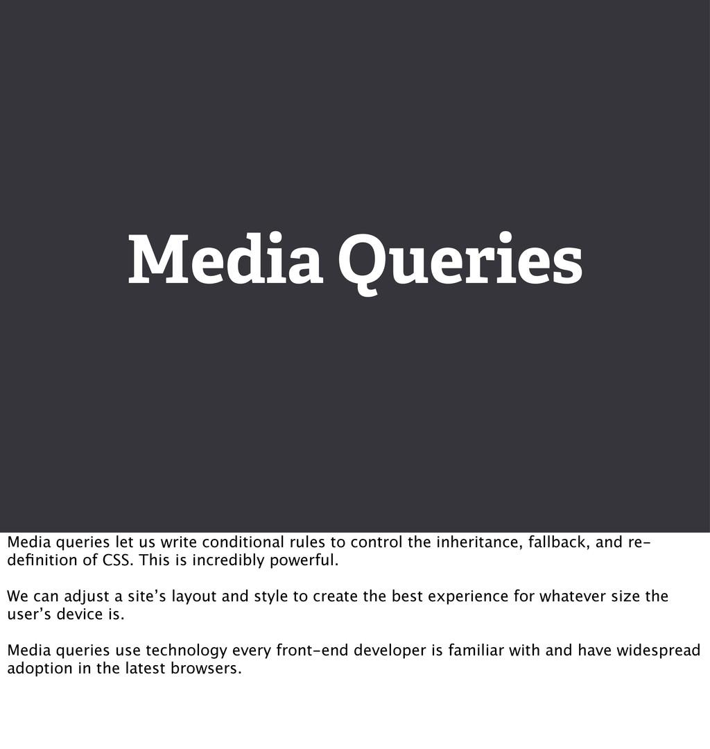 Media Queries Media queries let us write condit...